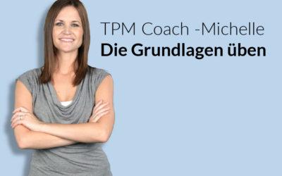 """TPM Coach : """"Michelle"""" (Die Grundlagen üben)"""